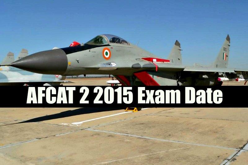 AFCAT 2 2015 Exam Date