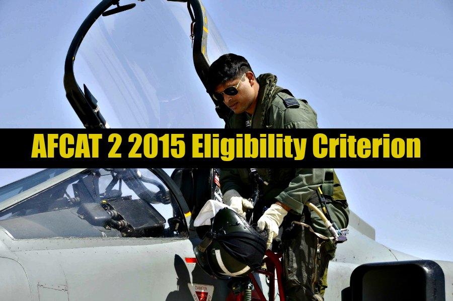AFCAT 2 2015 Eligibility Criterion