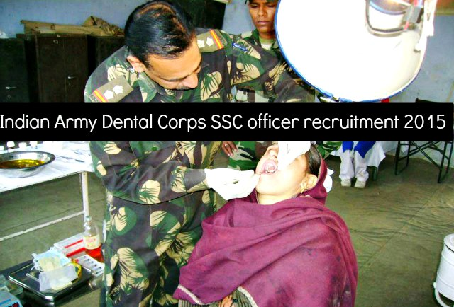 Indian Army Dental Corps SSC officer recruitment 2015