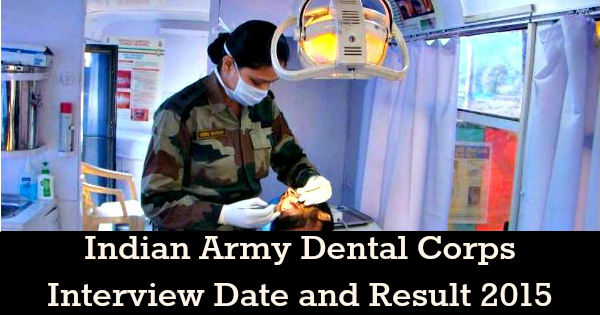 Indian Army Dental Corps Interview Date and Result 2015