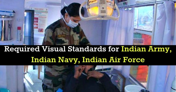Required Visual Standards for Indian Army, Indian Navy, Indian Air Force