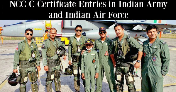 NCC C Certificate Entries in Indian Army and Indian Air Force