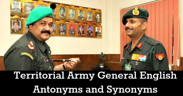 Territorial Army General English Antonyms and Synonyms