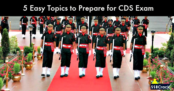 5 Easy Topics to Prepare for CDS Exam