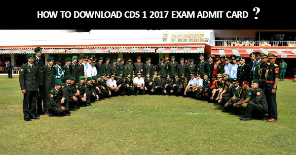 HOW TO DOWNLOAD CDS 1 2017 EXAM ADMIT CARD