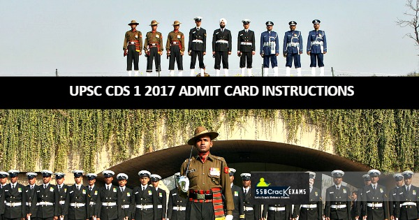 UPSC CDS 1 2017 ADMIT CARD INSTRUCTIONS