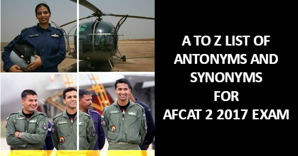 A To Z List Of Antonyms and Synonyms For AFCAT 2 2017