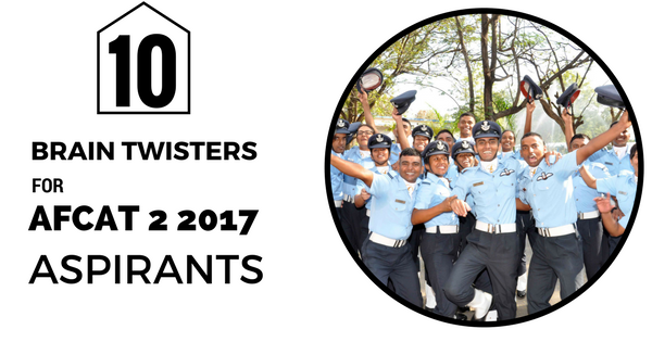 10 Brain Twisters For AFCAT 2 2017 Entry Aspirants