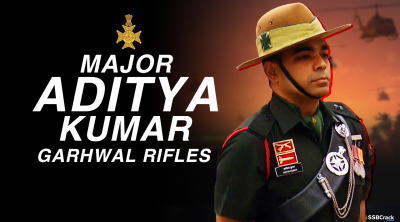 Major Aditya Kumar Garhwal Rifles